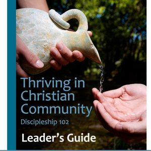 discipleship102-thriving-in-christian-community-leader