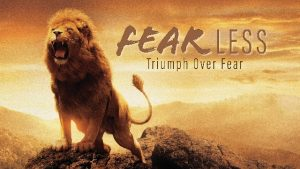 FEAR Less Lion